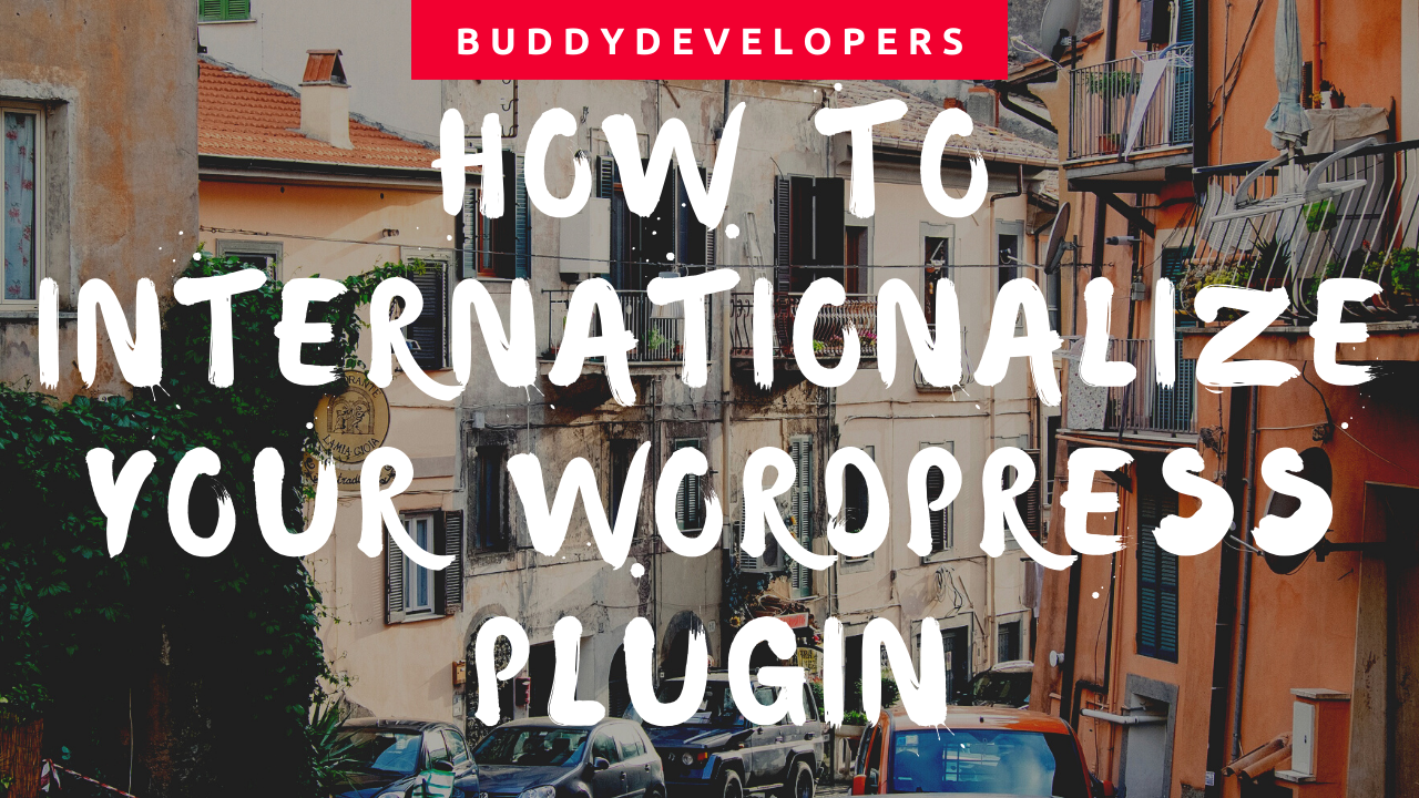 How to Internationalize Your WordPress Plugin